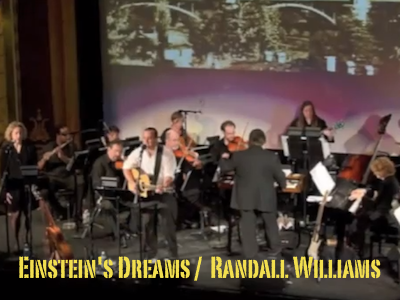 Einstein's Dreams – An Orchestral Project By Randall Williams