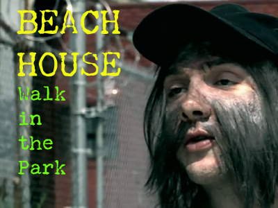 Beach House – Walk in the Park