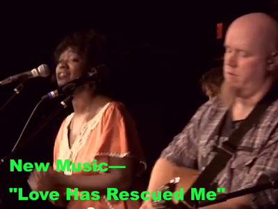 New Music—Love Has Rescued Me