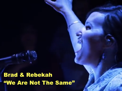 Brad & Rebekah – We Are Not The Same